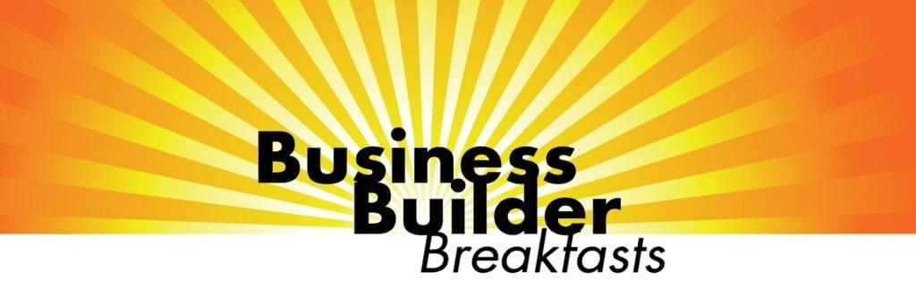 Business Builder Breakfasts