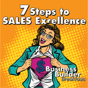 The Business Builder Breakfast Series Presents Brent Long's 7 Steps to Sales Excellence. #sullivansolutions #brentlong #thestatebankandtrust #asseenincolumbus #dublinohio